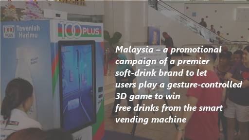 Malaysia – a promotional campaign of a premier soft-drink brand to let users play a gesture-controlled 3D game to win free drinks from the smart vending machine