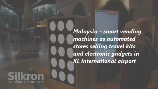 Malaysia – smart vending machines as automated stores selling travel kits and electronic gadgets in KL International Airport