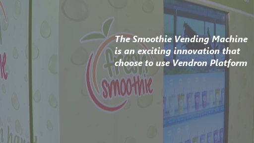 The Smoothie Vending Machine is an exciting innovation that choose to use Vendron Platform