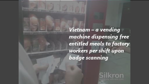 Vietnam – a vending machine dispensing free entitled meals to factory workers per shift upon badge scanning